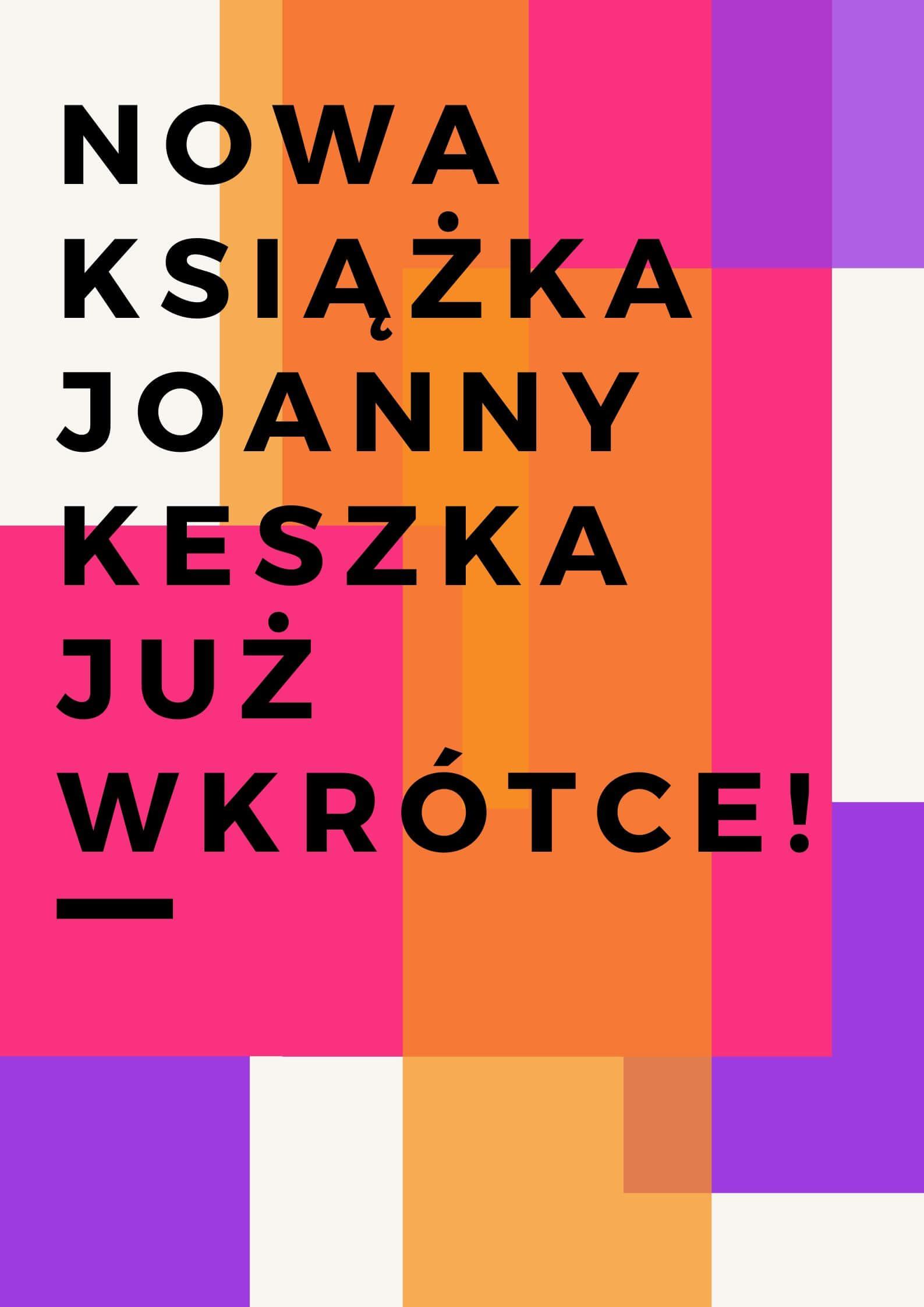 Nowa książka Joanny Keszka już wkrótce
